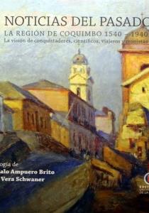 Noticias del pasado: Región de Coquimbo 1540 – 1940