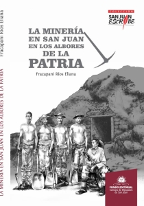 La Minería en San Juan en los Albores de la Patria