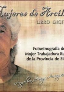 Mujeres de arcilla: Fotoetnografía de la Mujer Trabajadora de la Provincia de Elqui (DVD)
