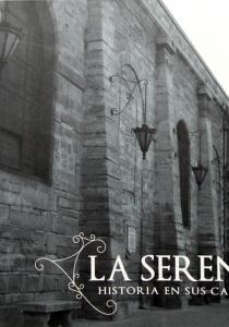 La Serena. Historia de sus calles
