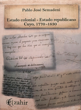 Estado Colonial – Estado  Republicano /  Cuyo, 1770- 1830